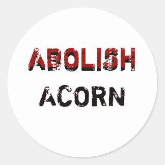 ABOLISH , ABOLISH, ACORN, ACORN CLASSIC ROUND STICKER