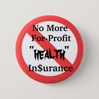 Abolish For-Profit Health Insurance Pinback Button