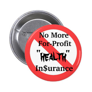 Abolish For-Profit Health Insurance Pinback Button