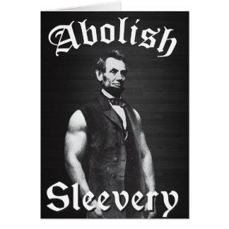 Abolish Sleevery - Abraham Lincoln Card