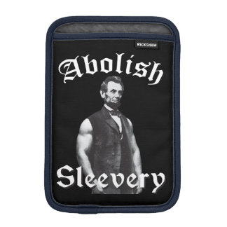 Abolish Sleevery - Abraham Lincoln Sleeve For iPad Mini