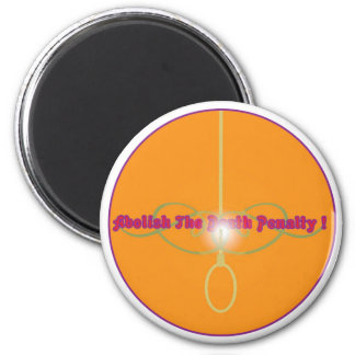 Abolish The Death Penalty!2 2 Inch Round Magnet