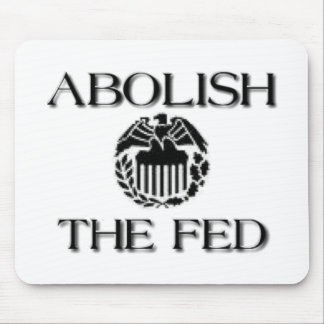 Abolish The Fed Mouse Pad