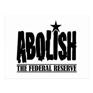 Abolish The Fed Postcard
