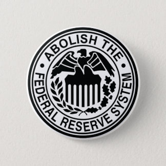 Abolish The Federal Reserve Button