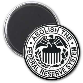 Abolish The Federal Reserve Fridge Magnets