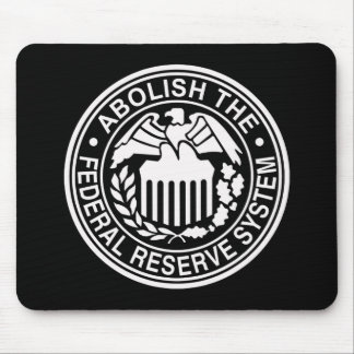 Abolish The Federal Reserve Mouse Pads