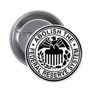 Abolish The Federal Reserve Pins
