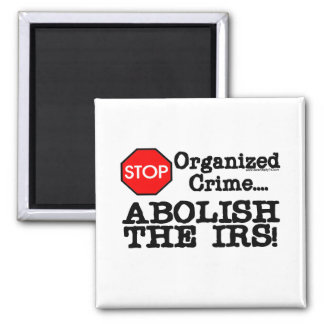 Abolish the IRS! 2 Inch Square Magnet
