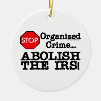 Abolish the IRS! Ceramic Ornament