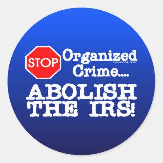 Abolish the IRS! Classic Round Sticker