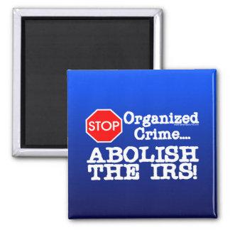 Abolish the IRS! Refrigerator Magnet