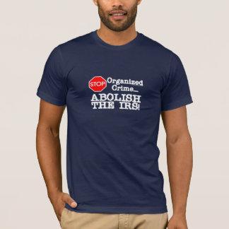 Abolish the IRS! T-Shirt