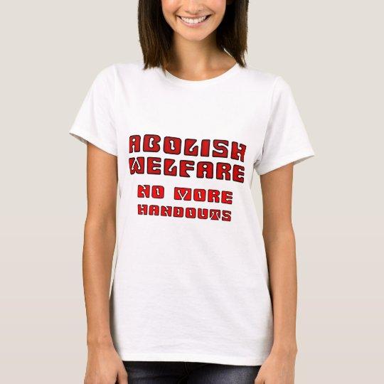 Abolish Welfare T-Shirt