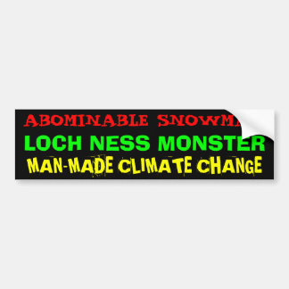 ABOMINABLE SNOWMAN, LOCH NESS MONSTER, MAN-MADE... BUMPER STICKER