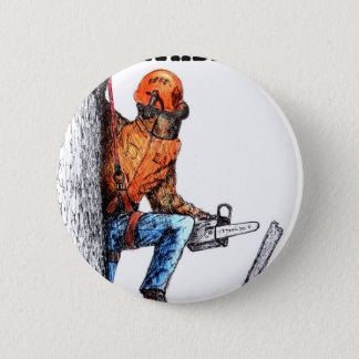 Aborist Tree surgeon Birthday present gift. Pinback Button
