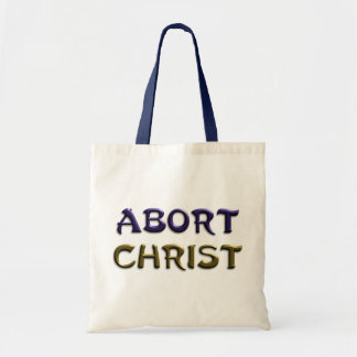 Abort Christ Tote Bags