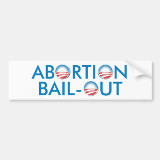 Abortion Bail-Out Car Bumper Sticker