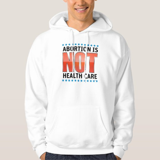 Abortion Is Not Health Care Hoodie
