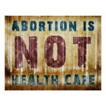 Abortion Is NOT Health Care Poster