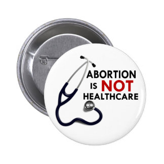 Abortion is Not Healthcare Pinback Button