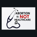 "Abortion is not Healthcare Yard Sign<br><div class=""desc"">Abortion is not Healthcare Yard Sign. This great sign will show your support for Life! Great for Pro-Life rallies,  events,  or just for showing your support at your home.</div>"