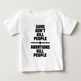 Abortion Kills People Baby T-Shirt