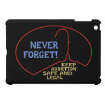 Abortion Safe & Legal Case For The iPad Mini