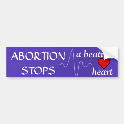 """""""Abortion Stops a Beating Heart"""" Bumper Stickers"""