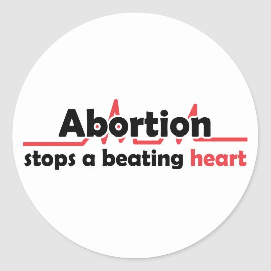 Abortion stops a beating heart classic round sticker