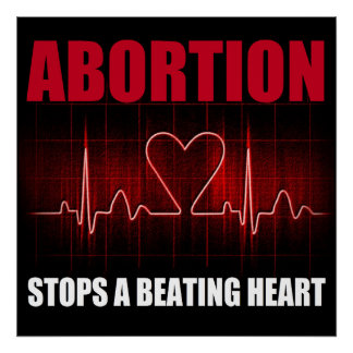 Abortion Stops A Beating Heart Poster