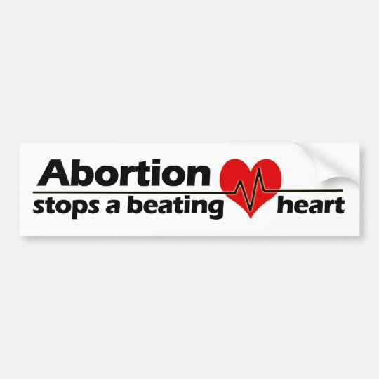 Abortion stops a beating heart pro life bumper sticker