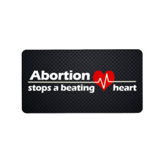 Abortion Stops a Beating Heart, Pro-Life Label