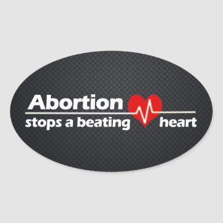 Abortion Stops a Beating Heart, Pro-Life Oval Sticker