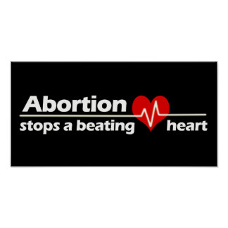 Abortion Stops a Beating Heart, Pro-Life Poster