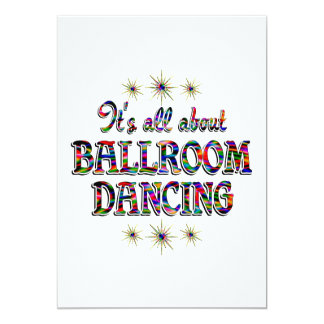 About Ballroom Dancing 5x7 Paper Invitation Card