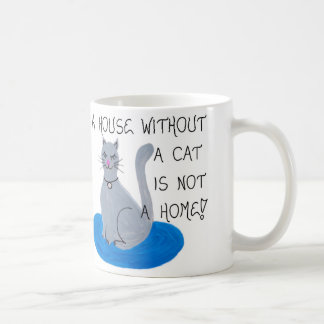 About Cats - A house without a cat is not a home! Coffee Mug