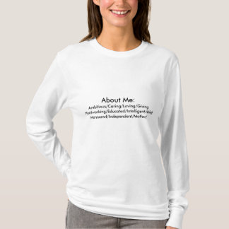 About Me:, Hardworking/Educated/Intelligent/Mil... T-Shirt