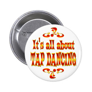 ABOUT TAP DANCING PINBACK BUTTON