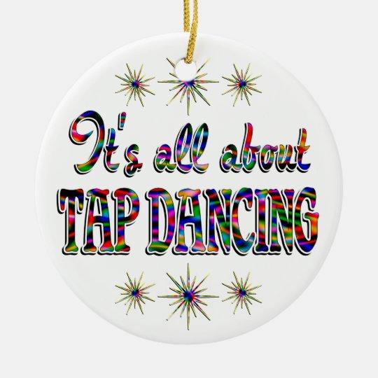 About Tap Dancing Ceramic Ornament