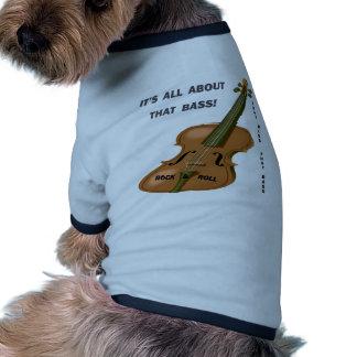 ABOUT THAT BASS - That Bass! Dog T Shirt
