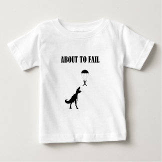 About to Fail Baby T-Shirt