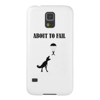 About to Fail Galaxy S5 Cases
