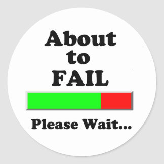 About to Fail Please Wait Classic Round Sticker