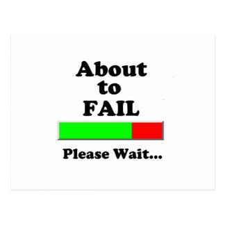 About to Fail Please Wait Postcard