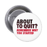 About to Quit? Remember Why You Started Motivation Pin