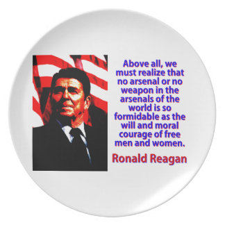 Above All We Must Realize - Ronald Reagan Melamine Plate