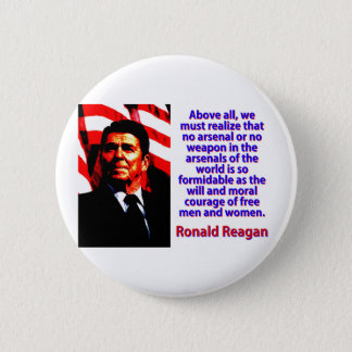 Above All We Must Realize - Ronald Reagan Pinback Button