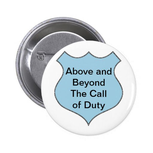 Above and Beyond the Call of Duty Badge Pinback Buttons
