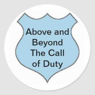 Above and Beyond the Call of Duty Badge Classic Round Sticker